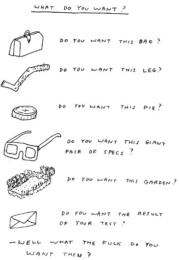 What do You Want cartoon by David Shrigley